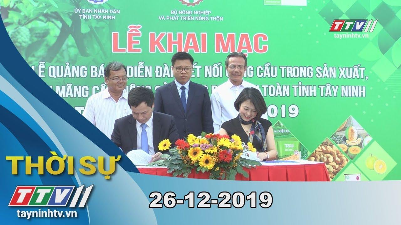 Thời sự Tây Ninh 26-12-2019 | Tin tức hôm nay | TayNinhTV