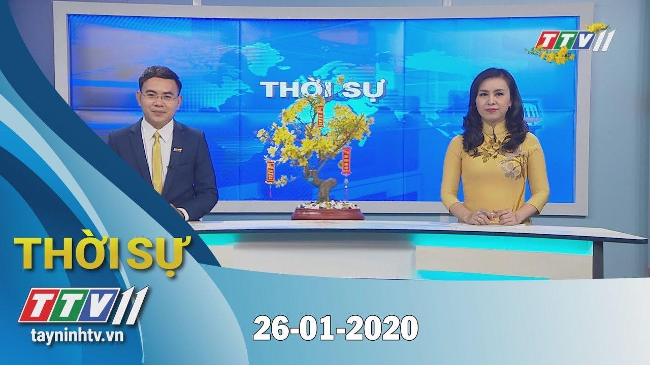 Thời sự Tây Ninh 26-01-2020 | Tin tức hôm nay | TayNinhTV
