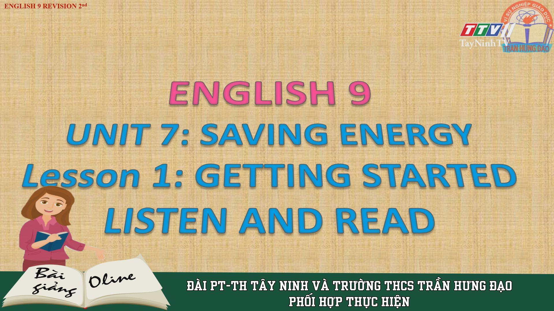 Unit 7 - Saving energy - ENGLISH 9 | ÔN TẬP TẠI NHÀ | TayNinhTV
