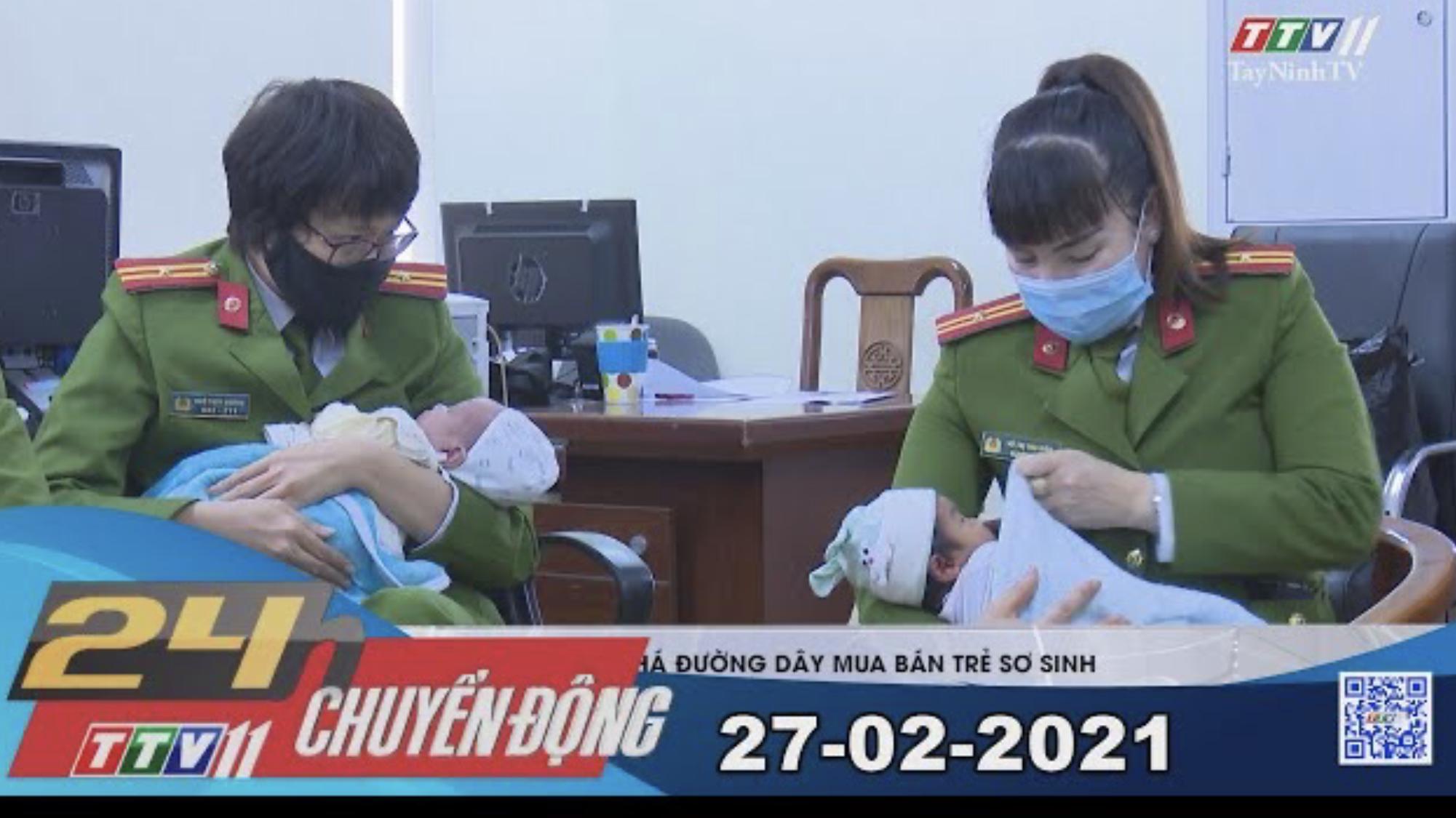 24h Chuyển động 27-02-2021 | Tin tức hôm nay | TayNinhTV