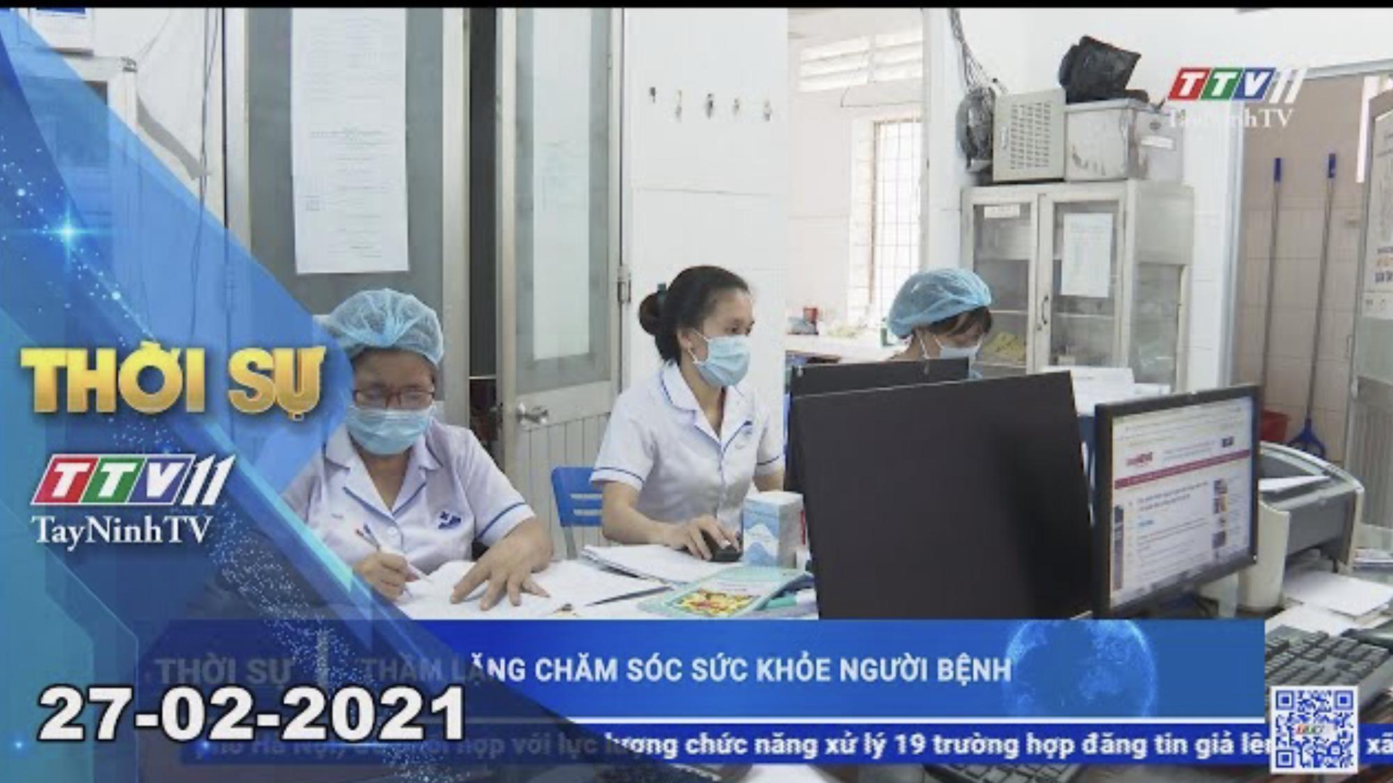 Thời sự Tây Ninh 27-02-2021 | Tin tức hôm nay | TayNinhTV