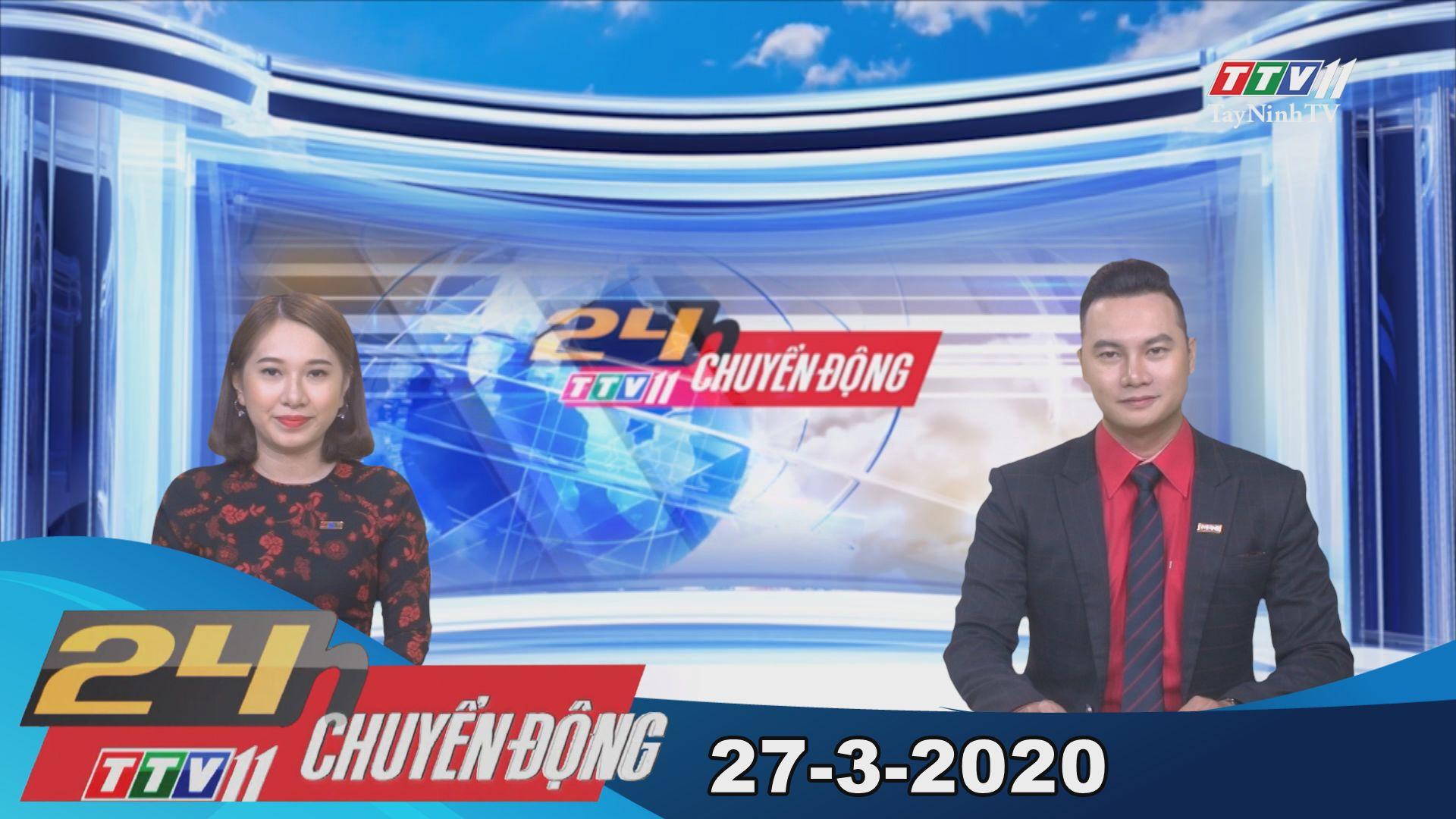 24h Chuyển động 27-3-2020 | Tin tức hôm nay | TayNinhTV