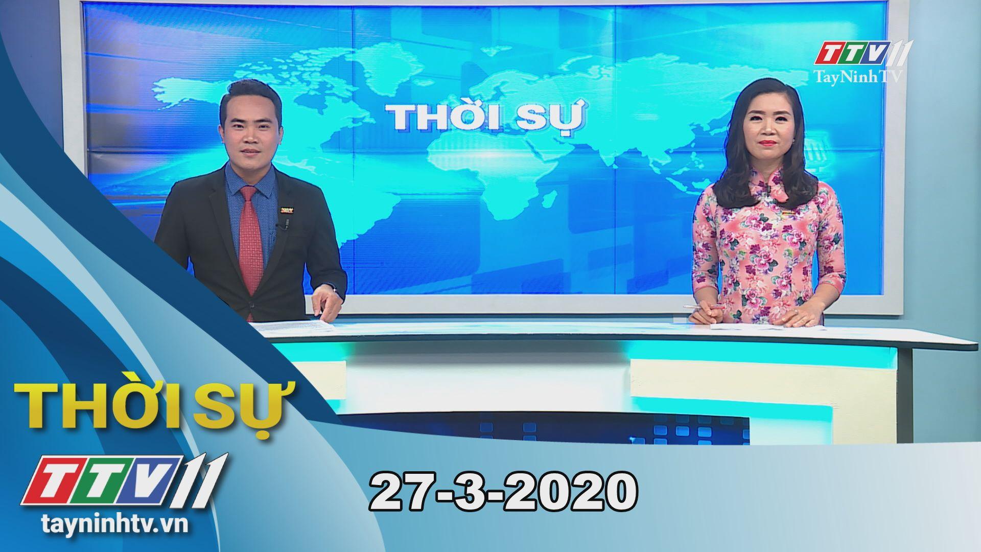 Thời sự Tây Ninh 27-3-2020 | Tin tức hôm nay | TayNinhTV