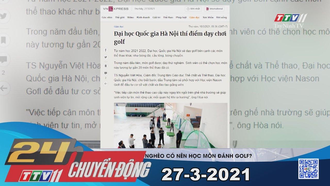 24h Chuyển động 27-3-2021 | Tin tức hôm nay | TayNinhTV
