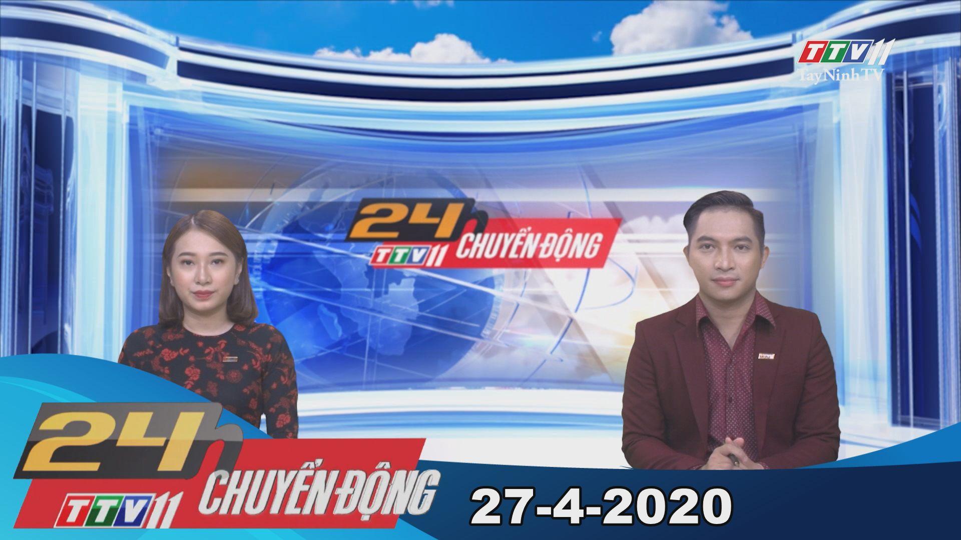 24h Chuyển động 27-4-2020 | Tin tức hôm nay | TayNinhTV