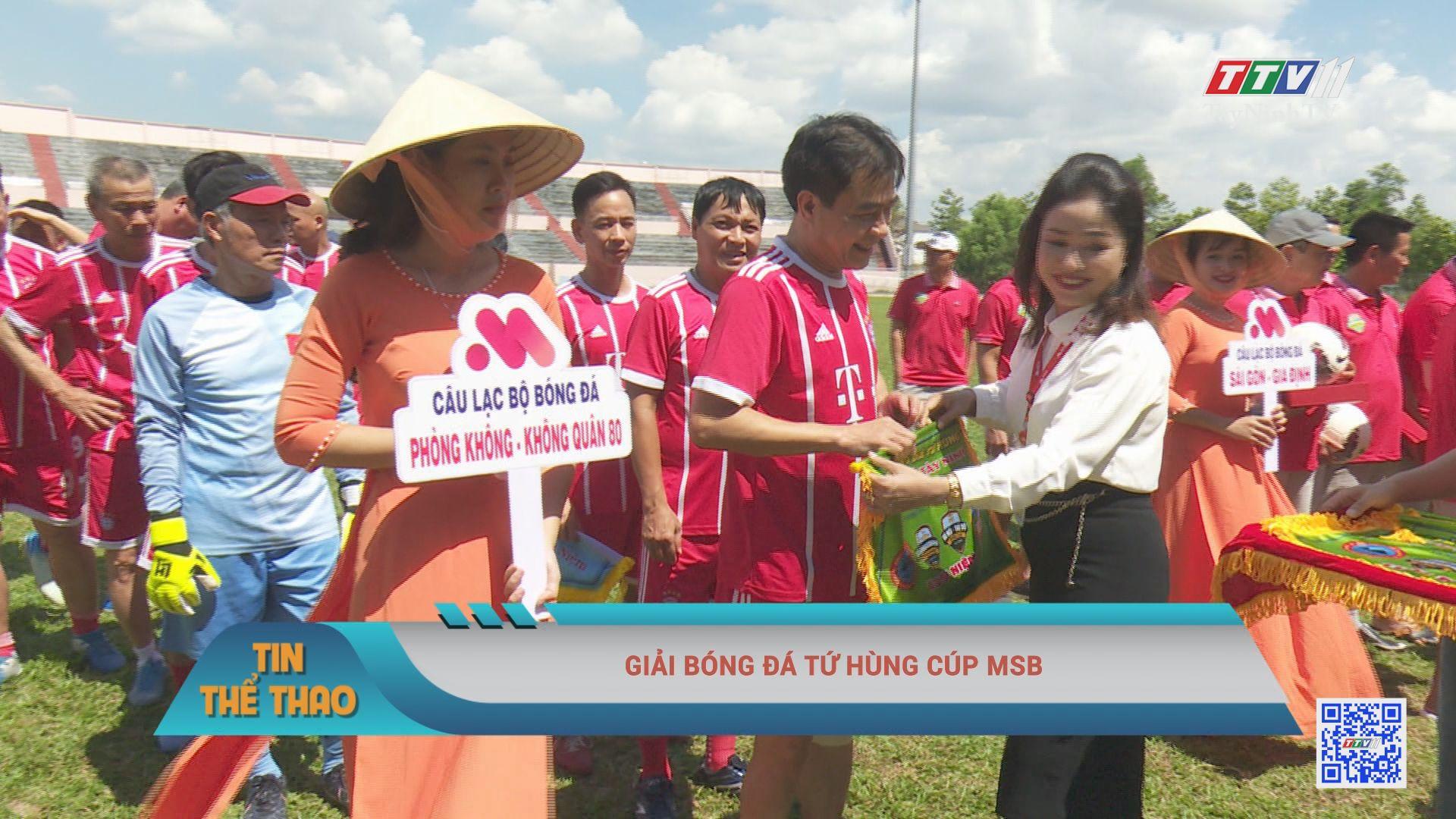 Giải bóng đá tứ hùng cúp MSB   BẢN TIN THỂ THAO   TayNinhTV