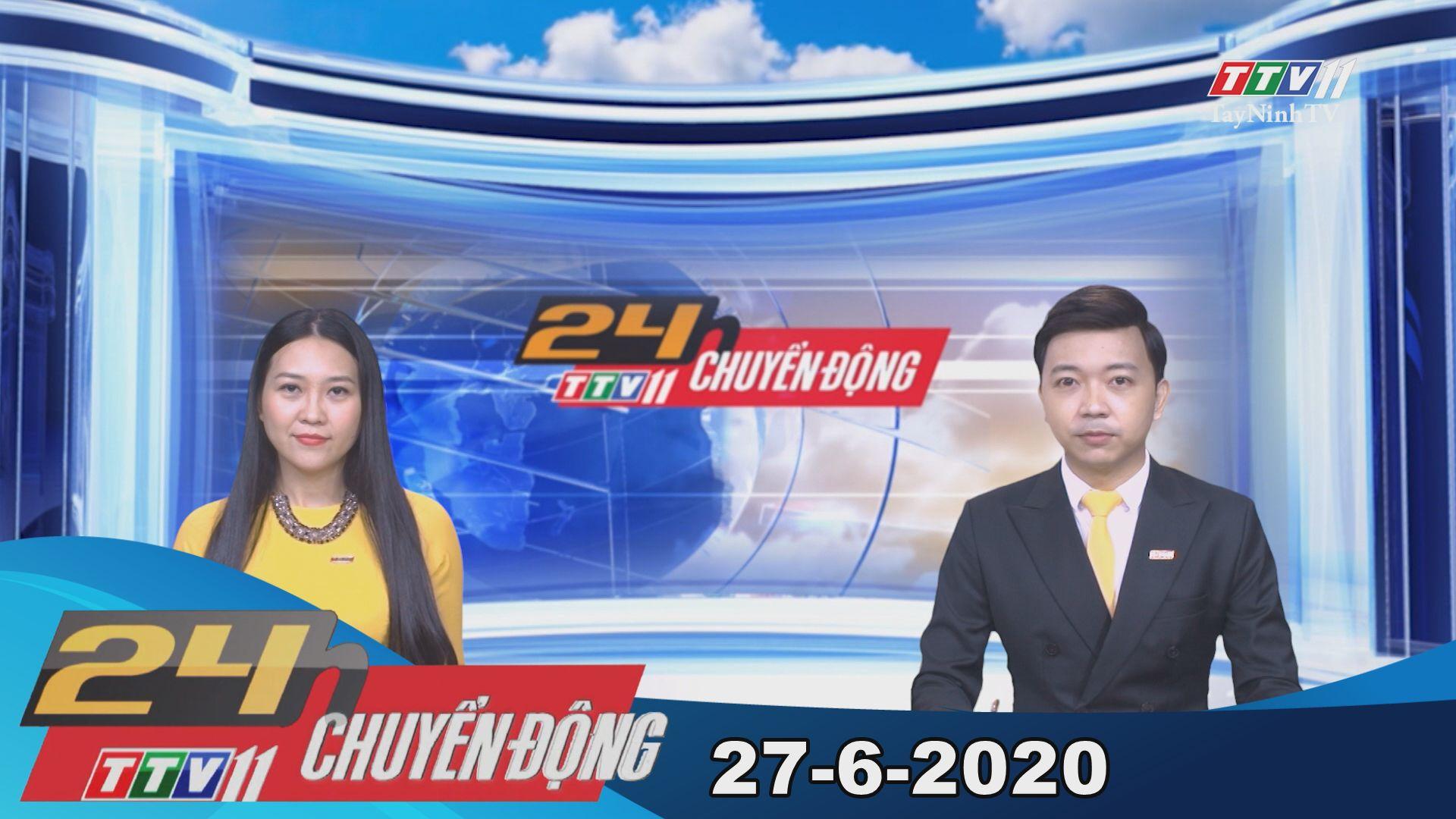24h Chuyển động 27-6-2020 | Tin tức hôm nay | TayNinhTV