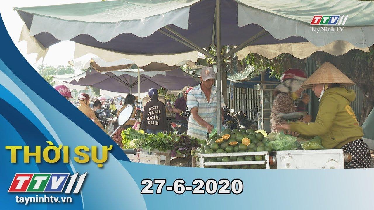 Thời sự Tây Ninh 27-6-2020 | Tin tức hôm nay | TayNinhTV