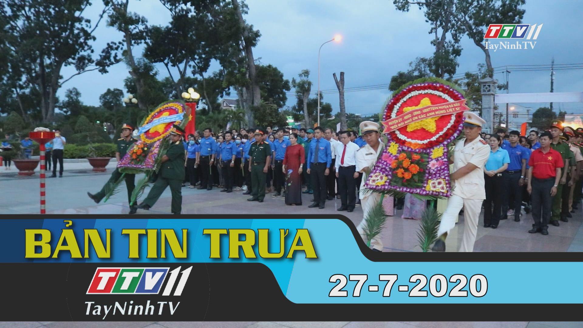 Bản tin trưa 27-7-2020 | Tin tức hôm nay | TayNinhTV