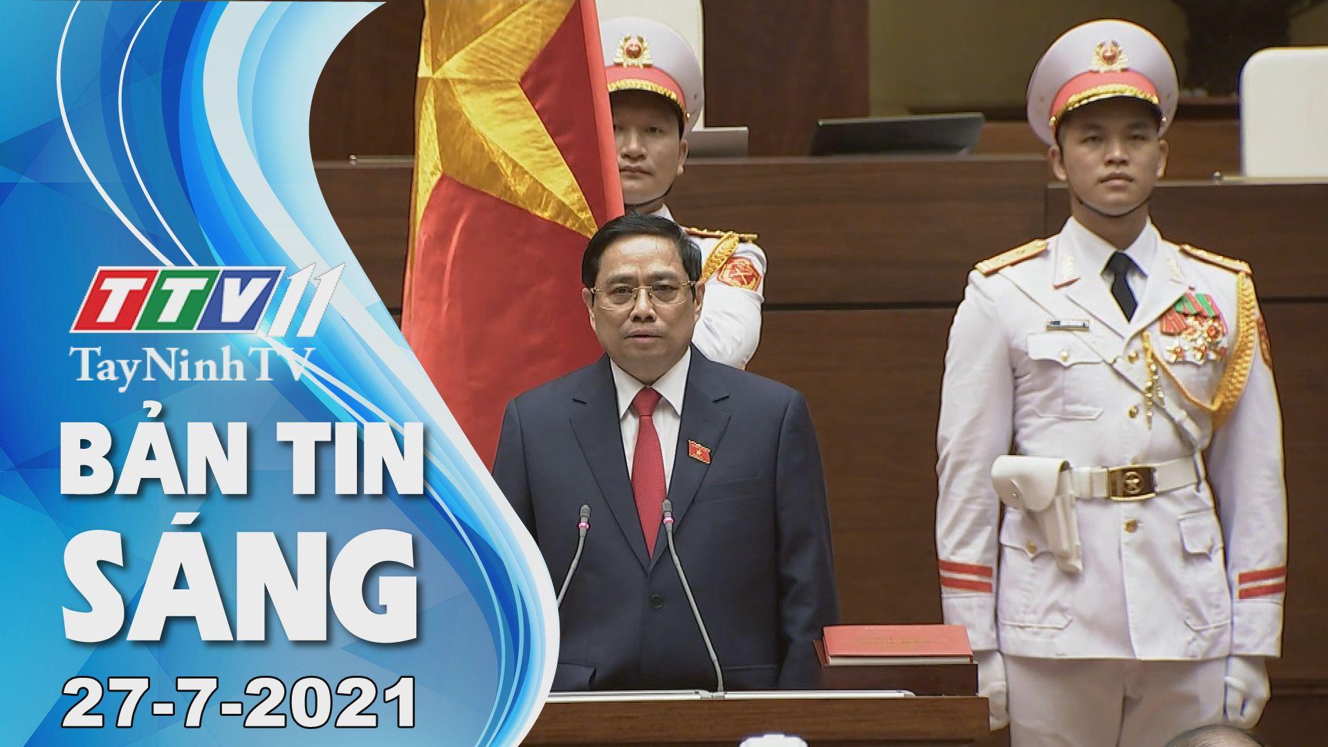 Bản tin sáng 27-7-2021 | Tin tức hôm nay | TayNinhTV