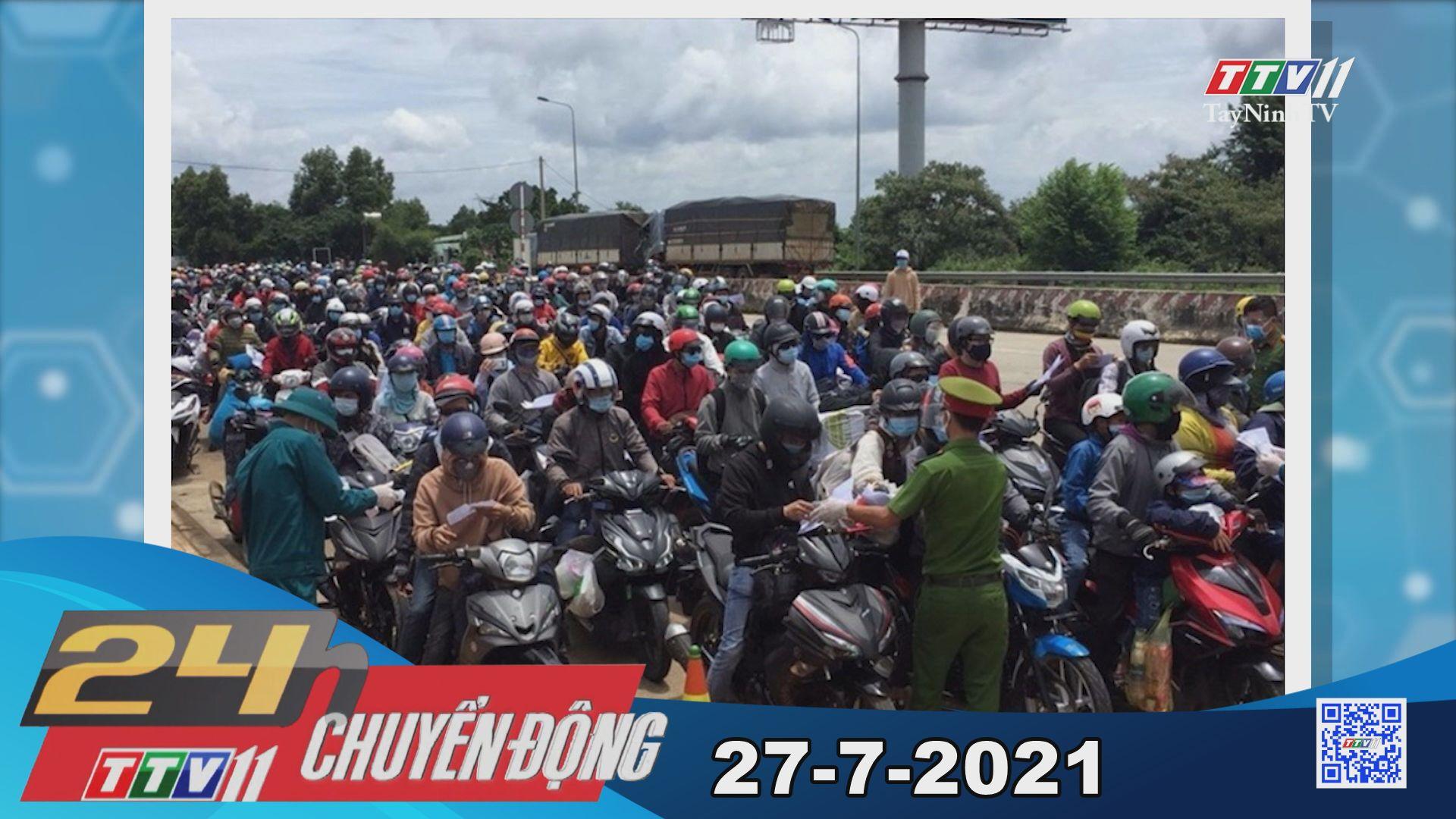24h Chuyển động 27-7-2021 | Tin tức hôm nay | TayNinhTV