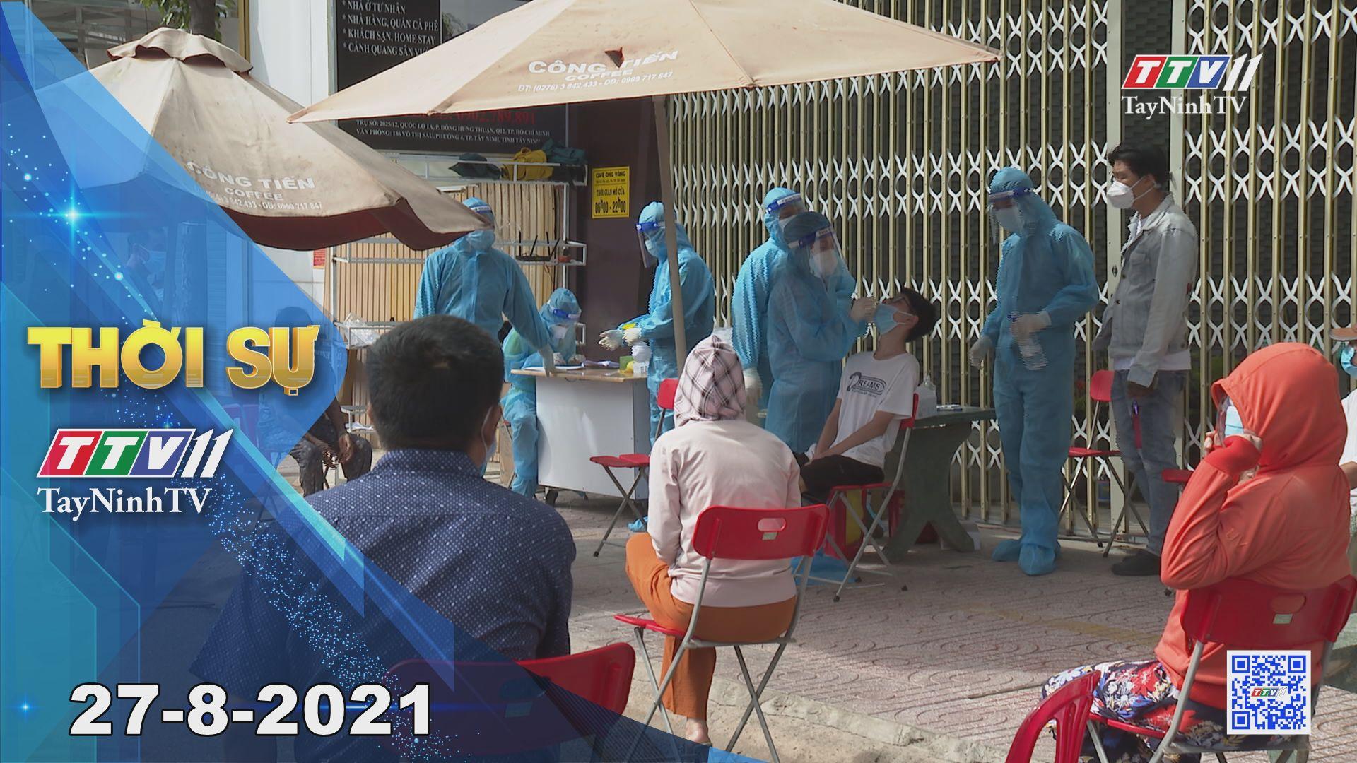 Thời sự Tây Ninh 27-8-2021 | Tin tức hôm nay | TayNinhTV