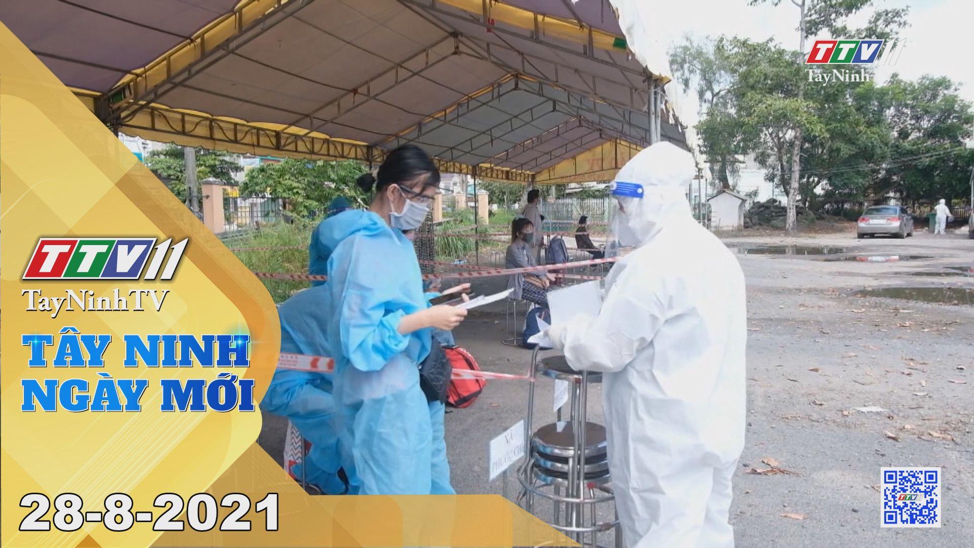 Tây Ninh Ngày Mới 28-8-2021 | Tin tức hôm nay | TayNinhTV