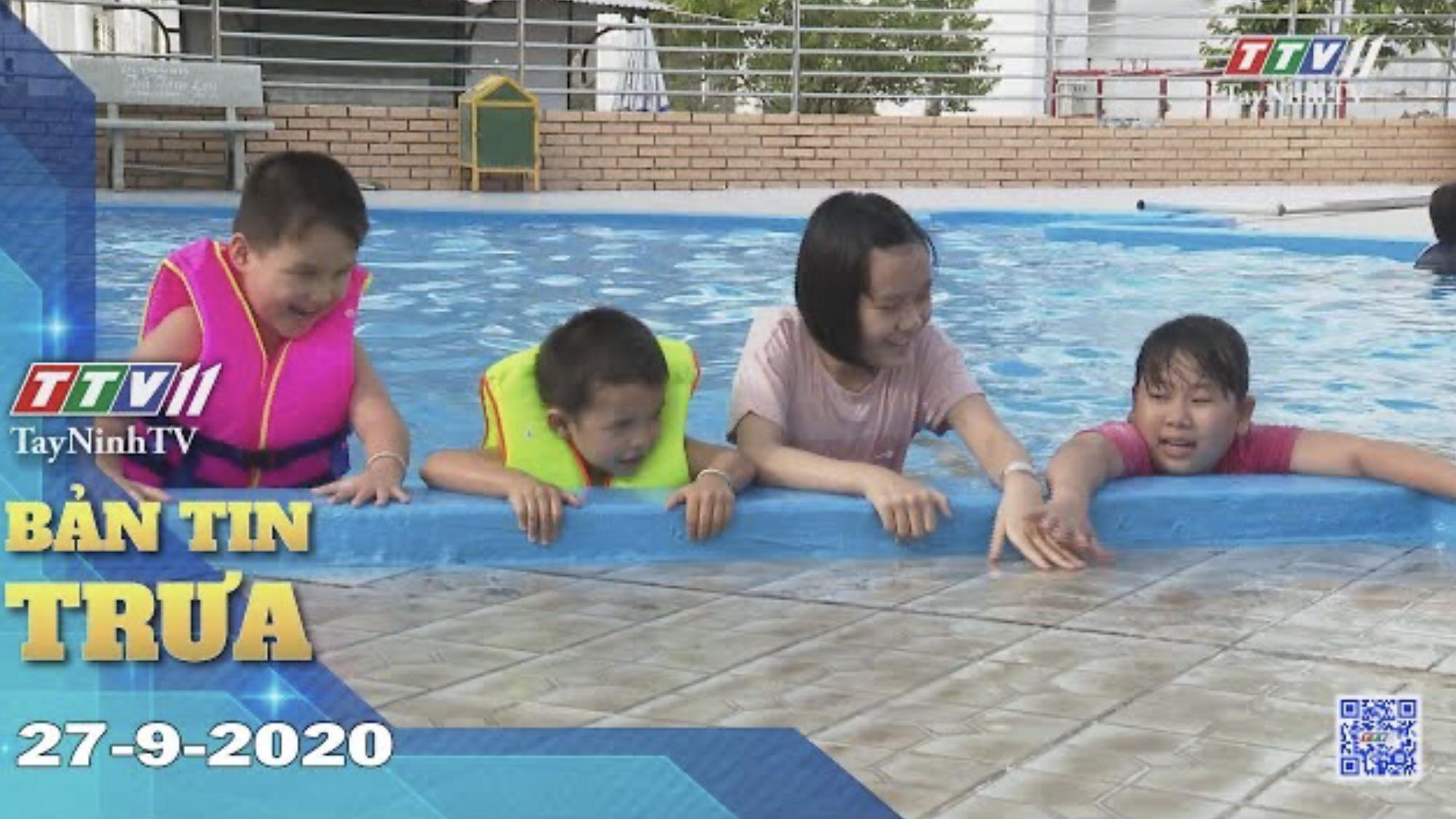 Bản tin trưa 27-9-2020 | Tin tức hôm nay | TayNinhTV
