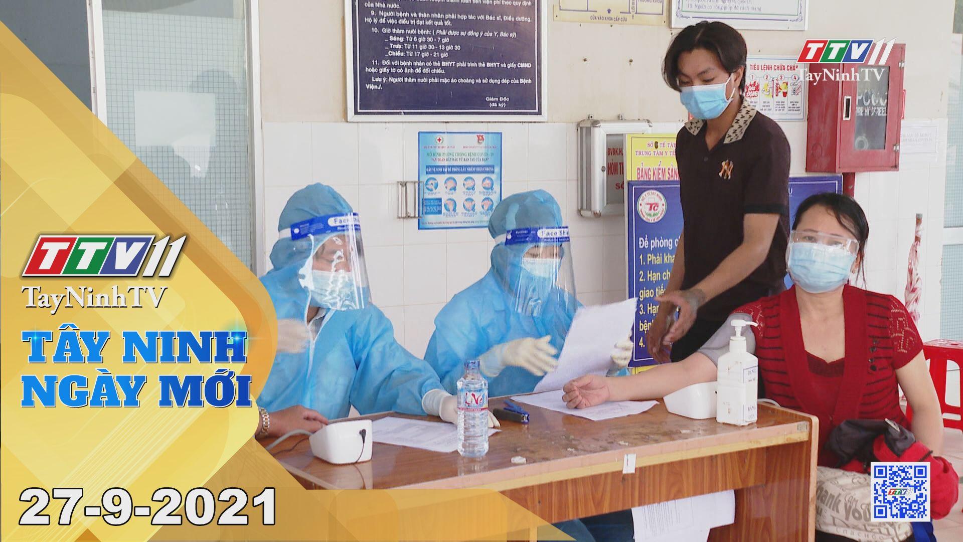 Tây Ninh Ngày Mới 27/9/2021 | Tin tức hôm nay | TayNinhTV