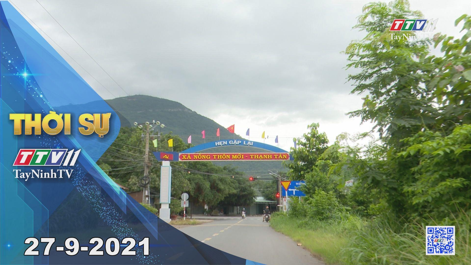 Thời sự Tây Ninh 27/9/2021 | Tin tức hôm nay | TayNinhTV