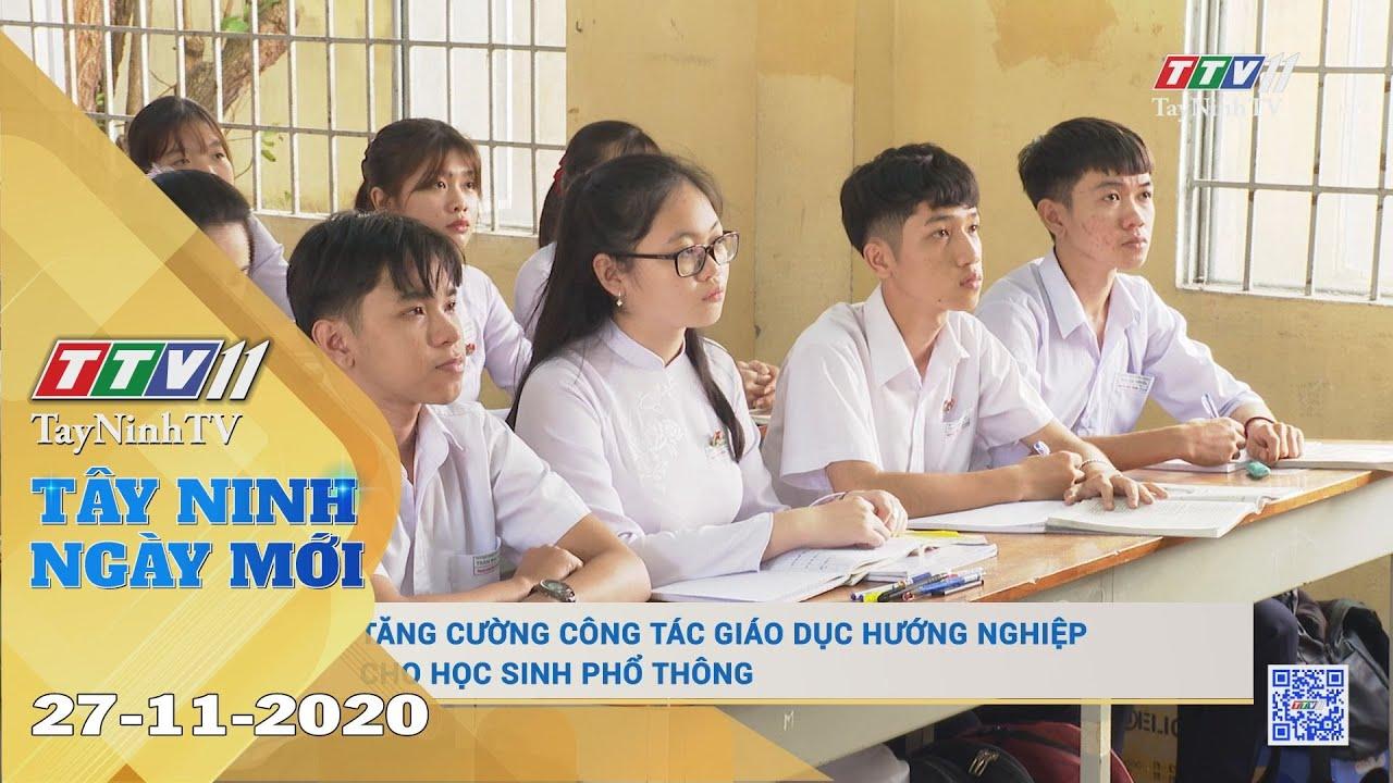 Tây Ninh Ngày Mới 27-11-2020 | Tin tức hôm nay | TayNinhTV