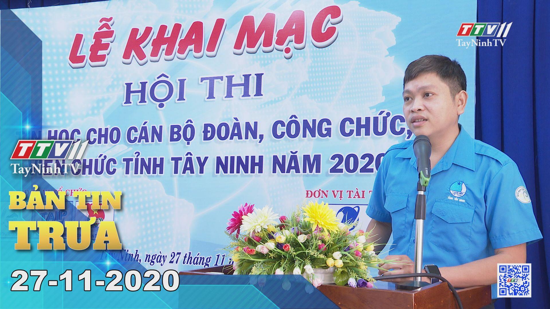 Bản tin trưa 27-11-2020 | Tin tức hôm nay | TayNinhTV