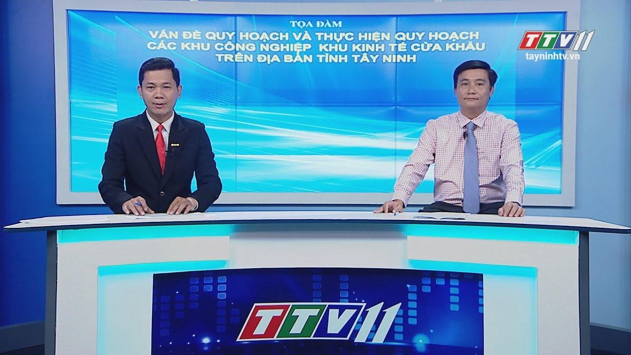 Vấn đề quy hoạch và thực hiện quy hoạch các khu công nghiệp, khu kinh tế trên địa bàn tỉnh Tây Ninh | TIẾNG NÓI CỬ TRI | TayNinhTV