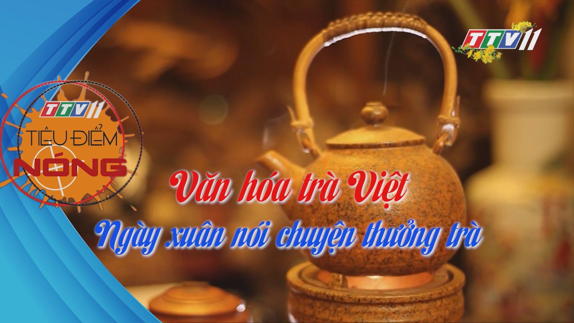 Văn hóa trà Việt ngày xuân nói chuyện thưởng trà | Tiêu điểm nóng | TayNinhTV
