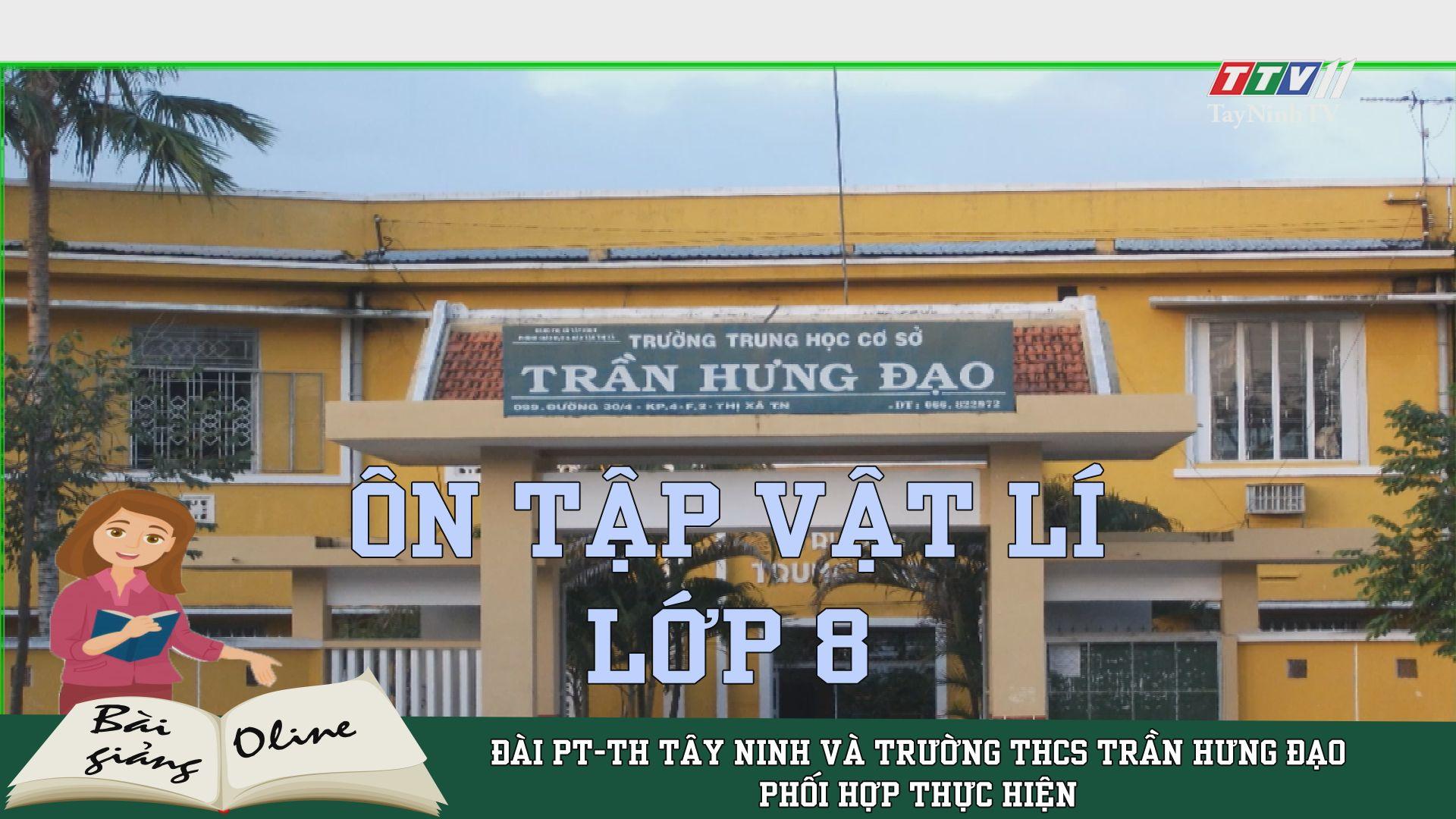 Ôn tập VẬT LÍ 8 | ÔN TẬP TẠI NHÀ | TayNinhTV