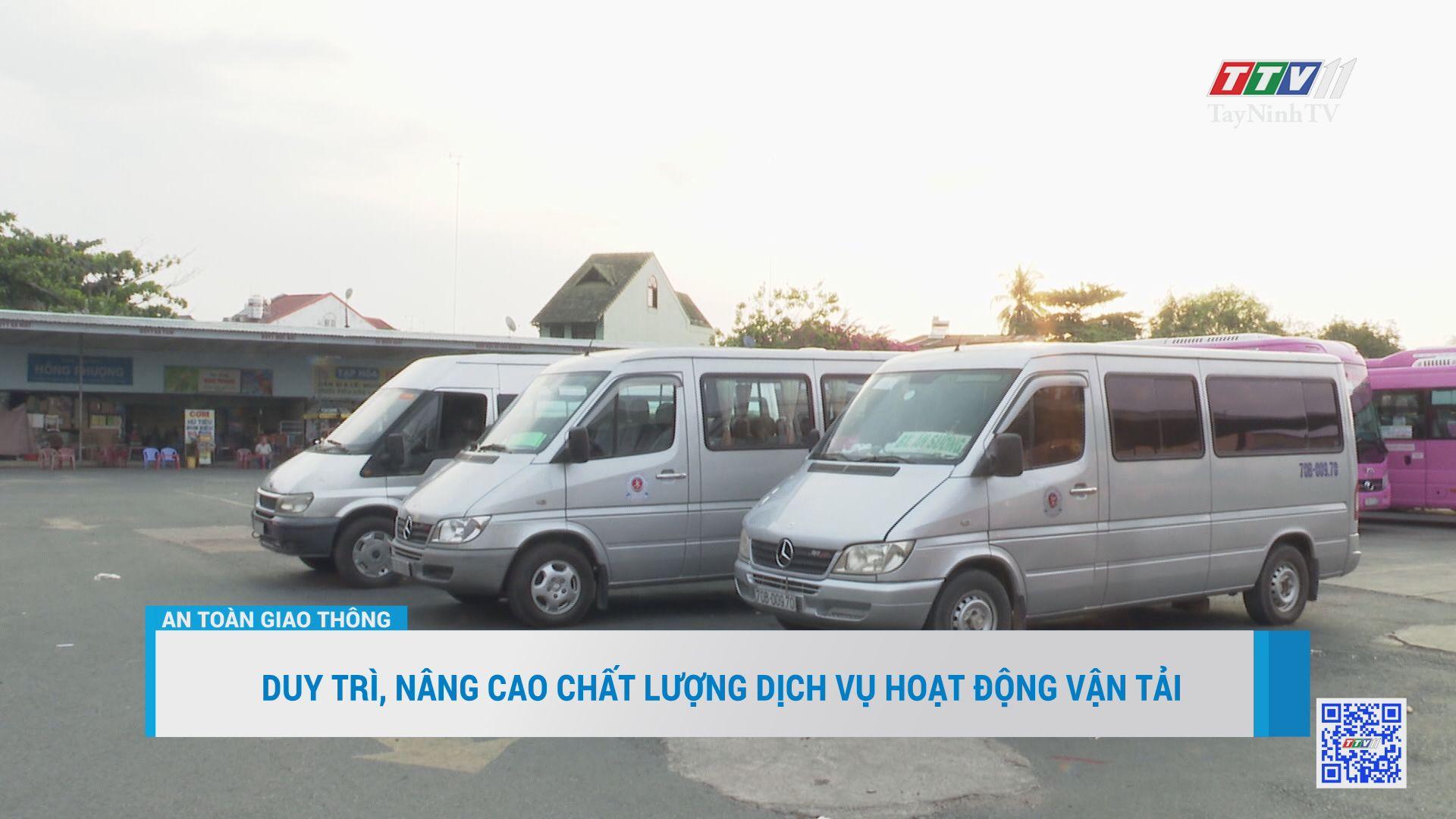 Duy trì, nâng cao chất lượng dịch vụ hoạt động vận tải | AN TOÀN GIAO THÔNG | TayNinhTV