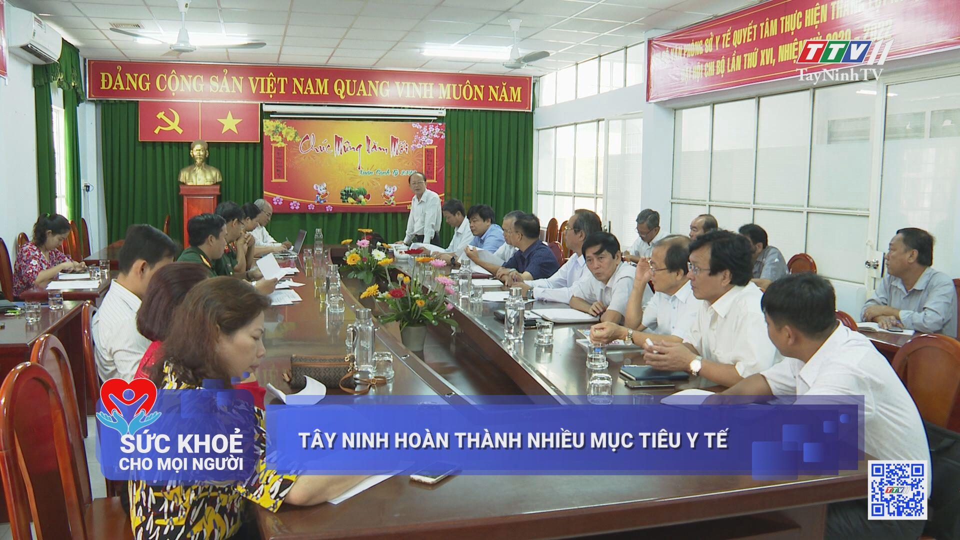 Tây Ninh hoàn thành nhiều mục tiêu y tế | SỨC KHỎE CHO MỌI NGƯỜI | TayNinhTV
