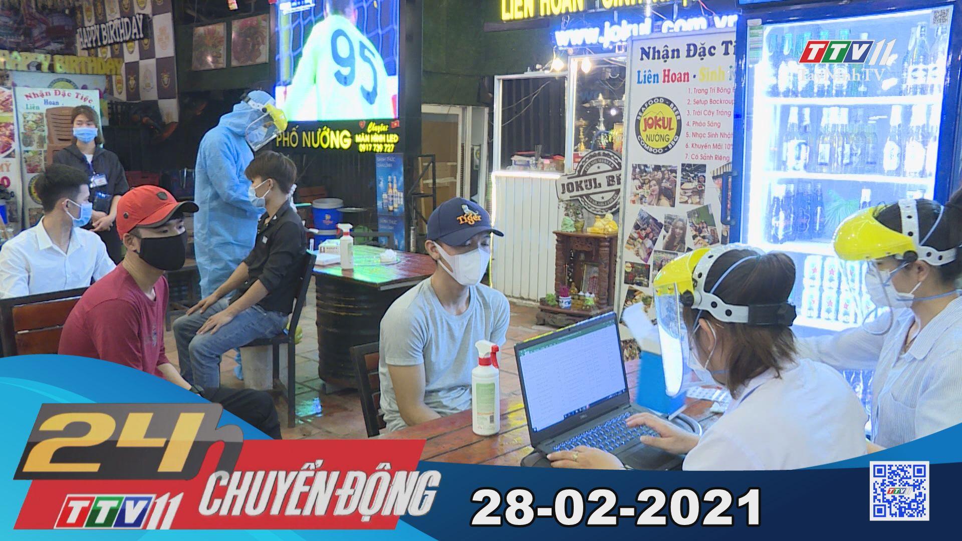 24h Chuyển động 28-02-2021 | Tin tức hôm nay | TayNinhTV