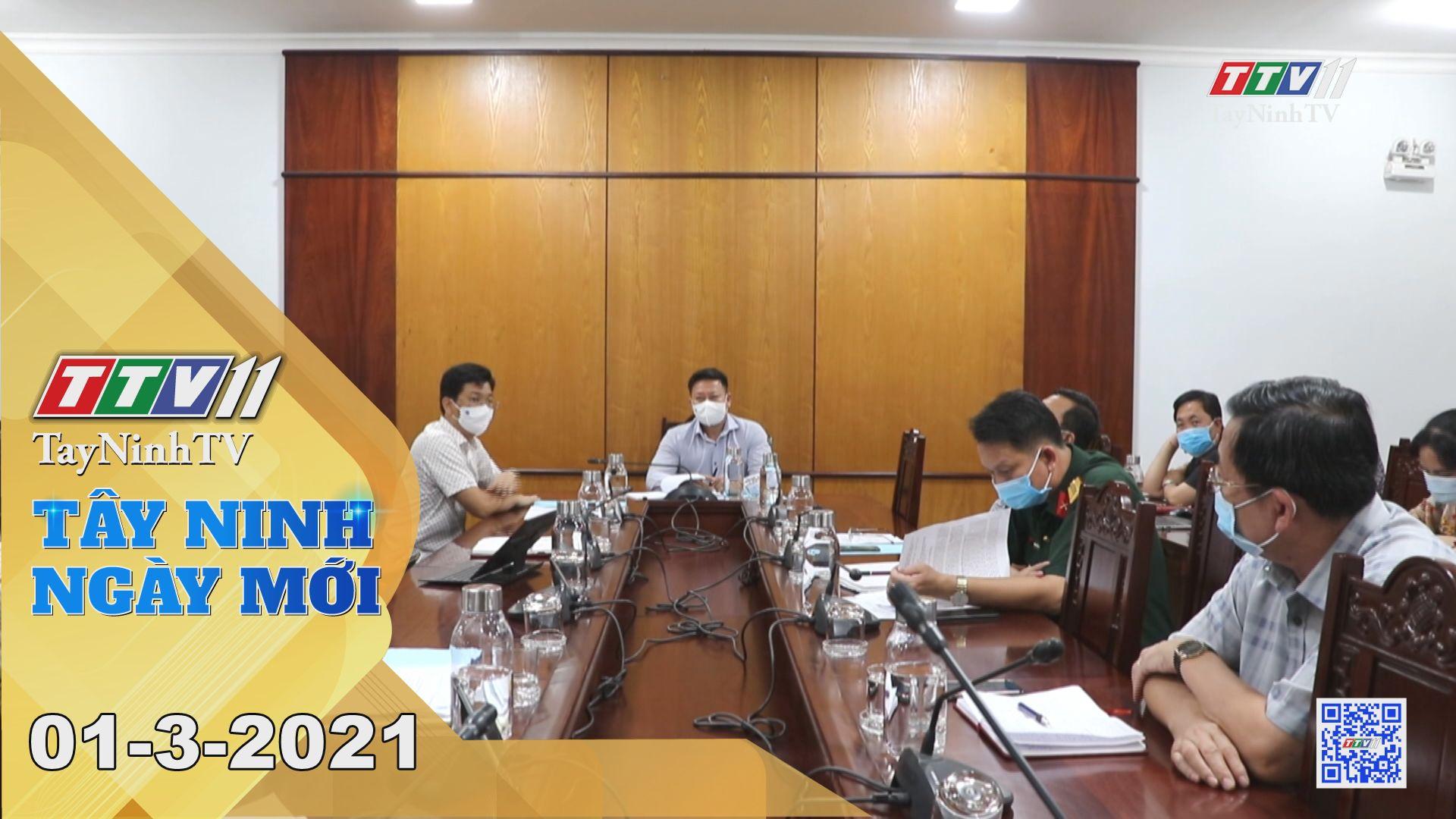 Tây Ninh Ngày Mới 01-3-2021 | Tin tức hôm nay | TayNinhTV
