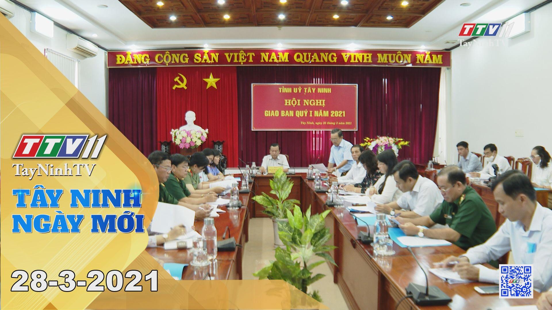 Tây Ninh Ngày Mới 28-3-2021 | Tin tức hôm nay | TayNinhTV