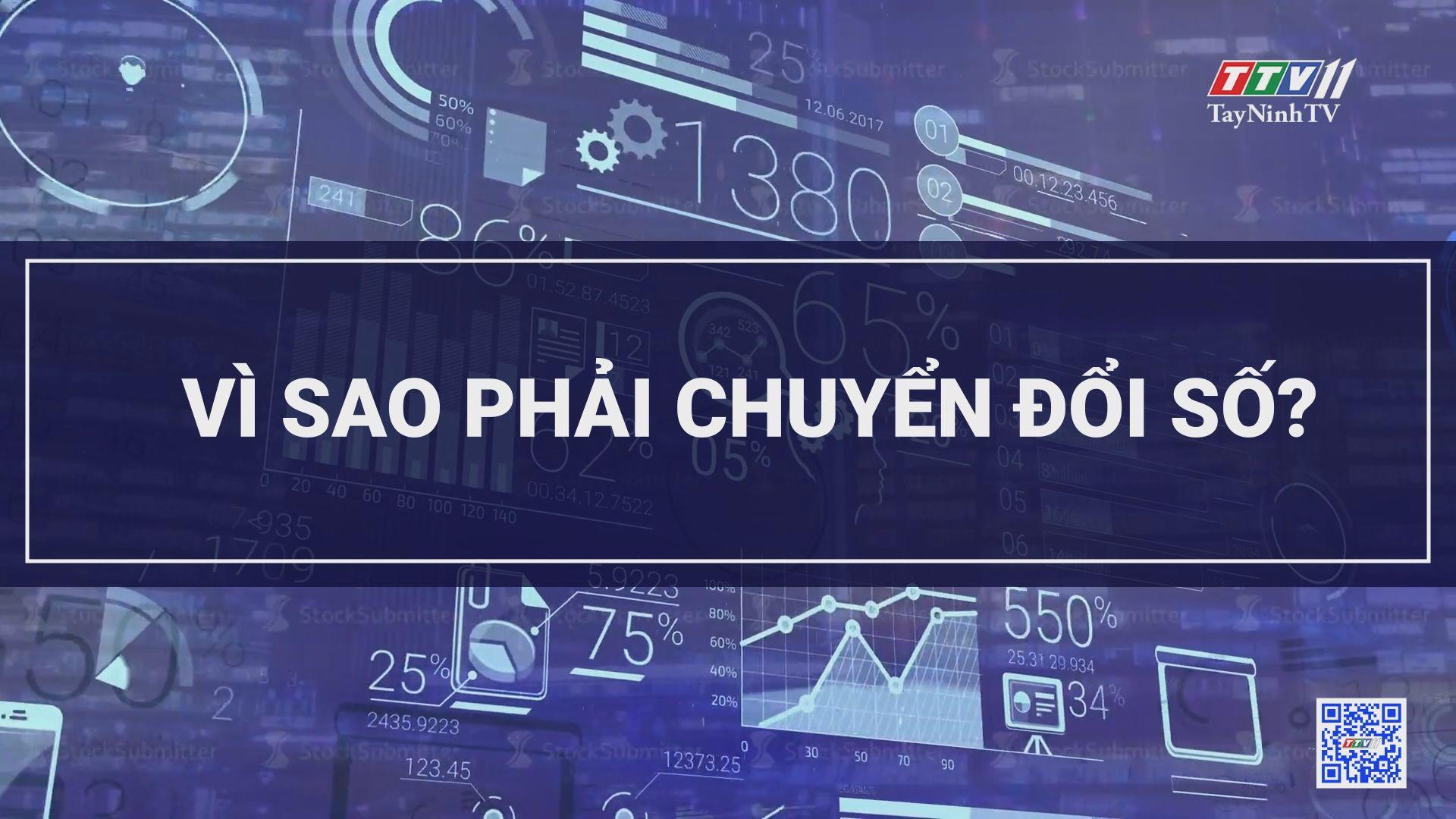 Vì sao phải chuyển đổi số? | CHUYỂN ĐỔI SỐ | TayNinhTV