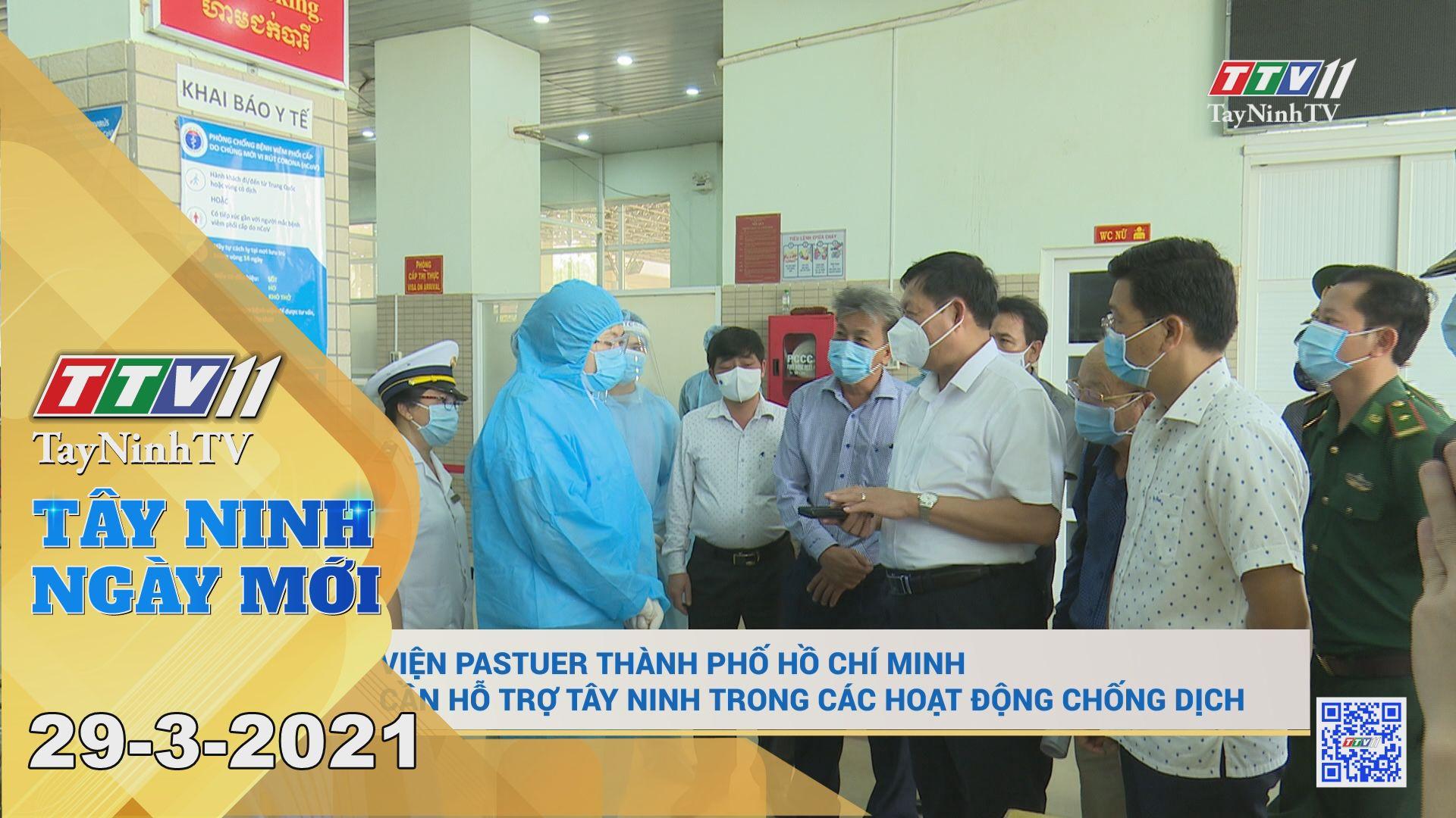 Tây Ninh Ngày Mới 29-3-2021 | Tin tức hôm nay | TayNinhTV