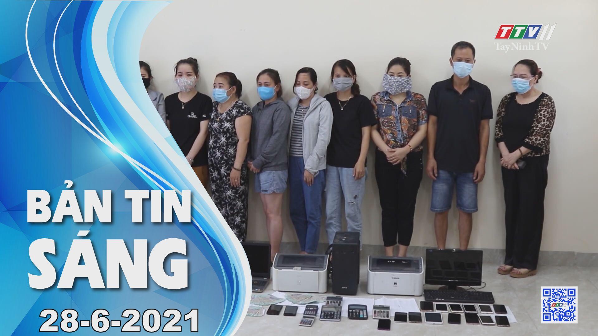 Bản tin sáng 28-6-2021   Tin tức hôm nay   TayNinhTV