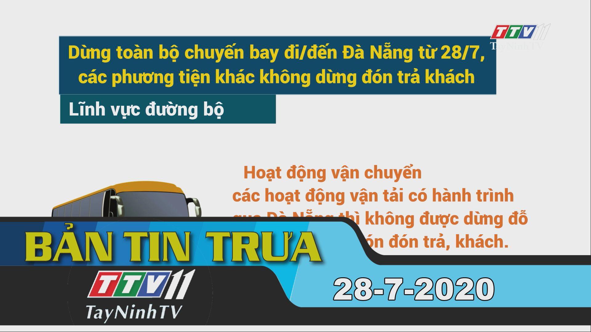 Bản tin trưa 28-7-2020 | Tin tức hôm nay | TayNinhTV