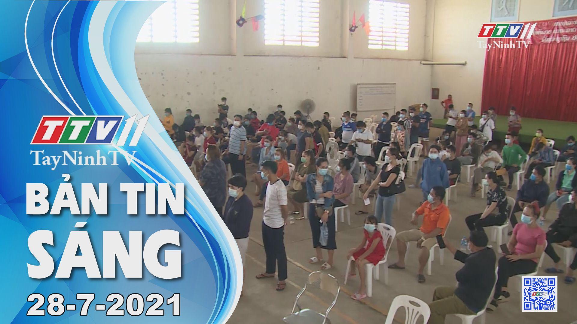 Bản tin sáng 28-7-2021 | Tin tức hôm nay | TayNinhTV