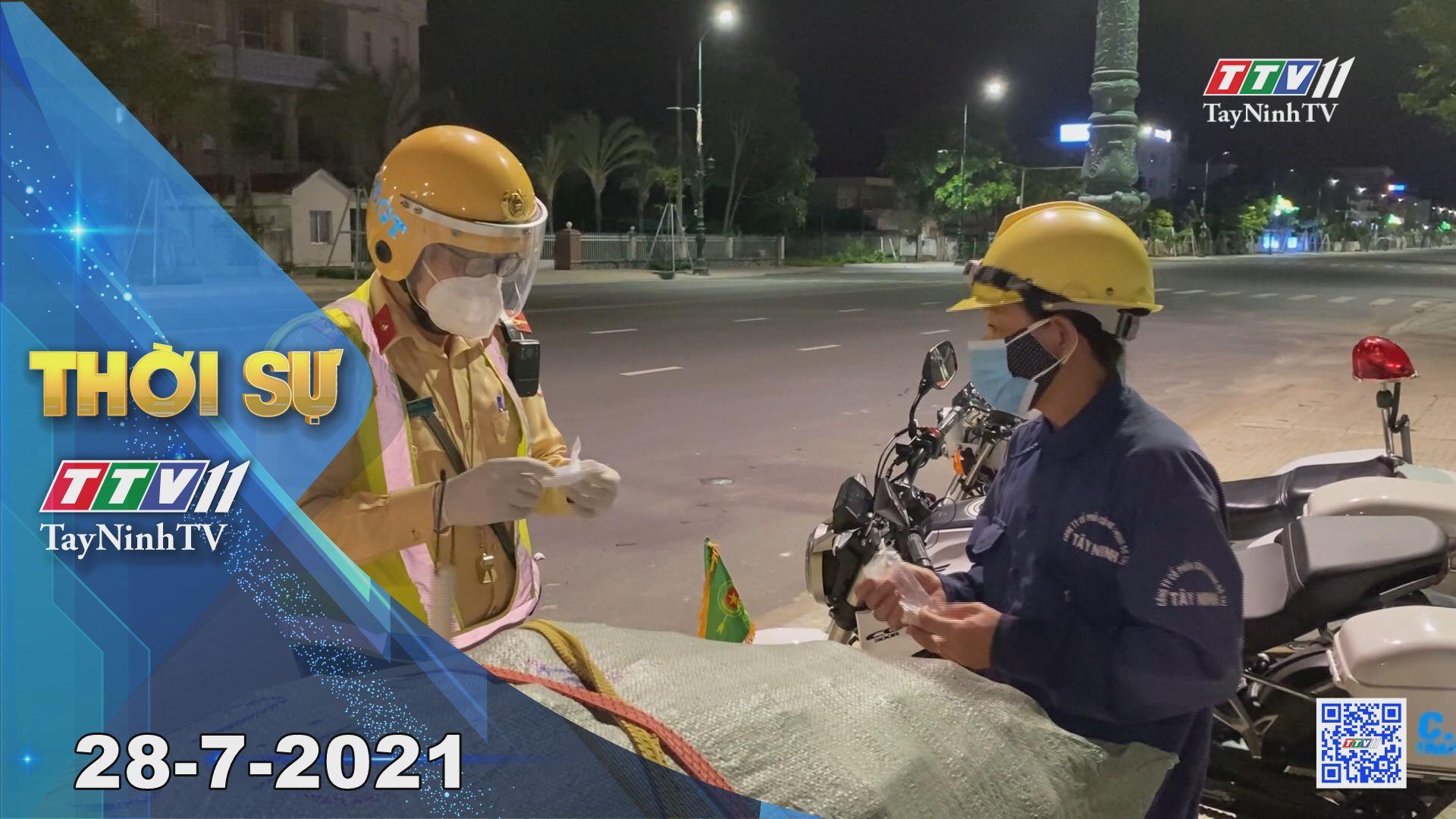Thời sự Tây Ninh 28-7-2021 | Tin tức hôm nay | TayNinhTV
