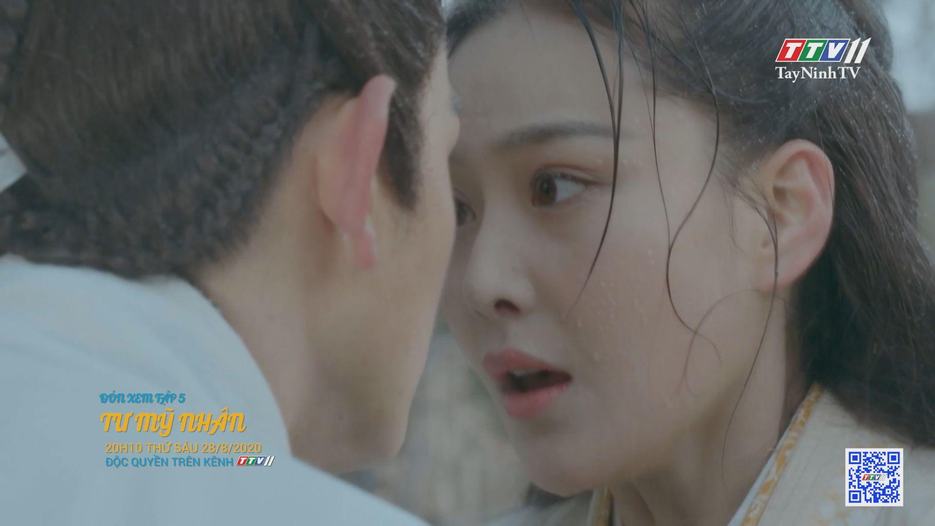 Tư mỹ nhân- TẬP 5 trailer   PHIM TƯ MỸ NHÂN   TayNinhTV