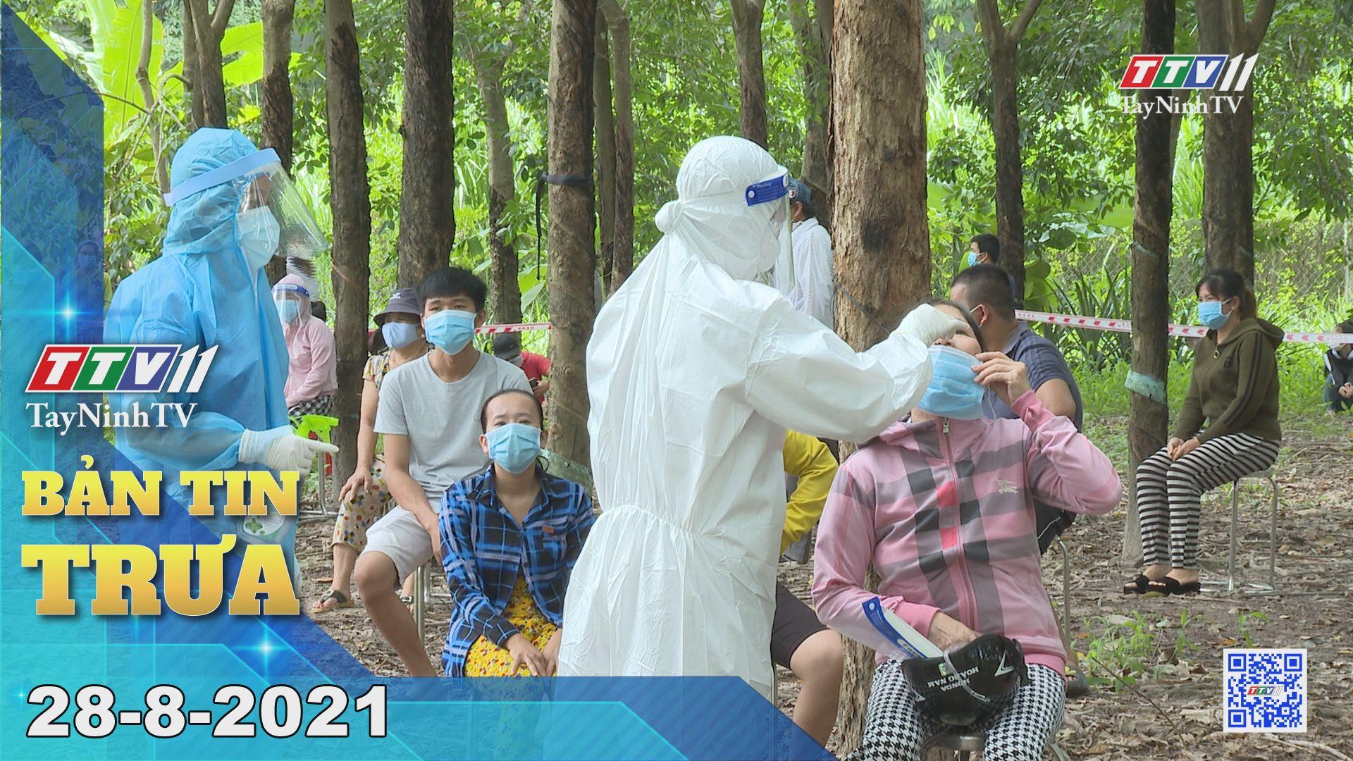 Bản tin trưa 28-8-2021 | Tin tức hôm nay | TayNinhTV