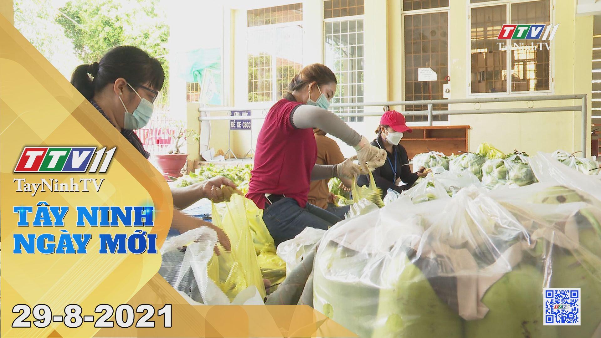 Tây Ninh Ngày Mới 29-8-2021 | Tin tức hôm nay | TayNinhTV