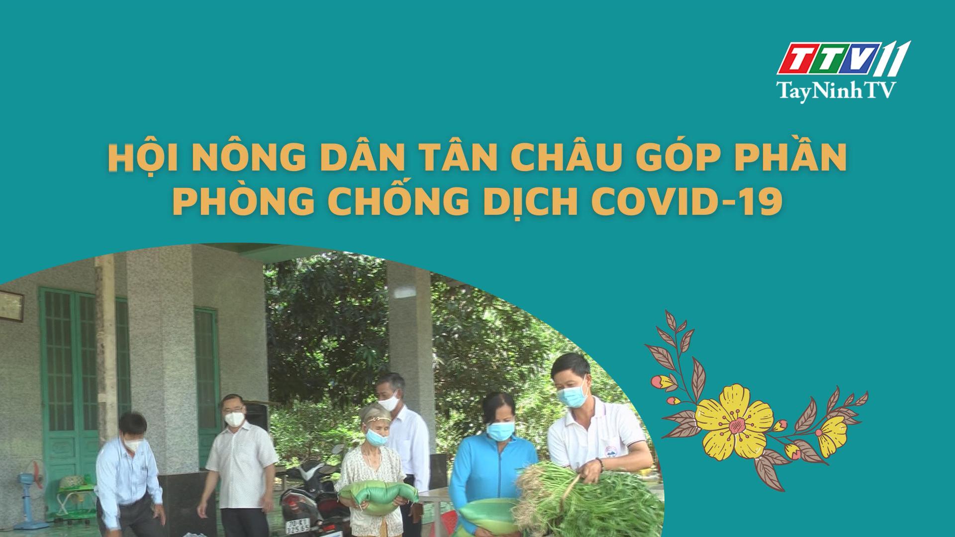 Hội Nông dân Tân Châu góp phần phòng chống dịch Covid-19   NÔNG NGHIỆP TÂY NINH   TayNinhTV