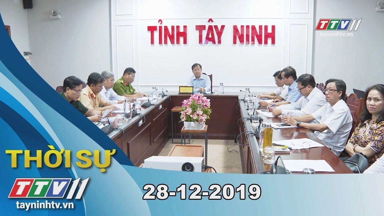 Thời sự Tây Ninh 28-12-2019   Tin tức hôm nay   TayNinhTV