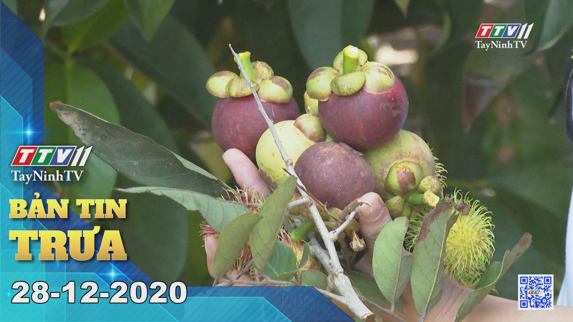 Bản tin trưa 28-12-2020 | Tin tức hôm nay | TayNinhTV