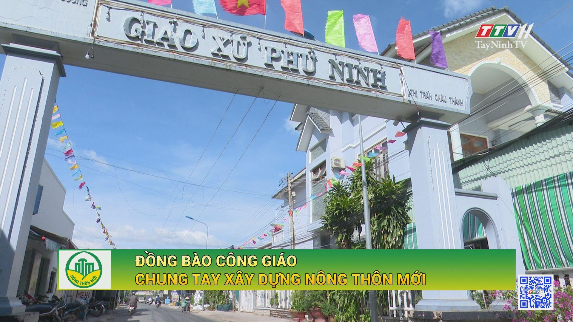 Đồng bào Công giáo chung tay xây dựng nông thôn mới | TÂY NINH XÂY DỰNG NÔNG THÔN MỚI | TayNinhTV