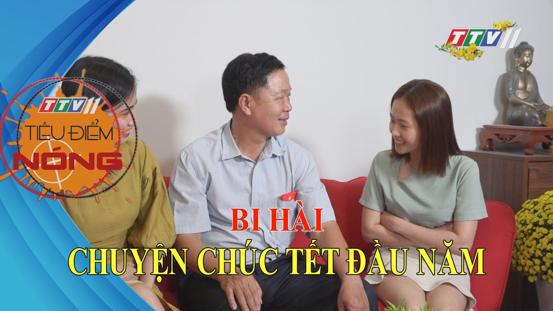 Bi hài chuyện chúc Tết đầu năm | Tiêu điểm nóng | TayNinhTV