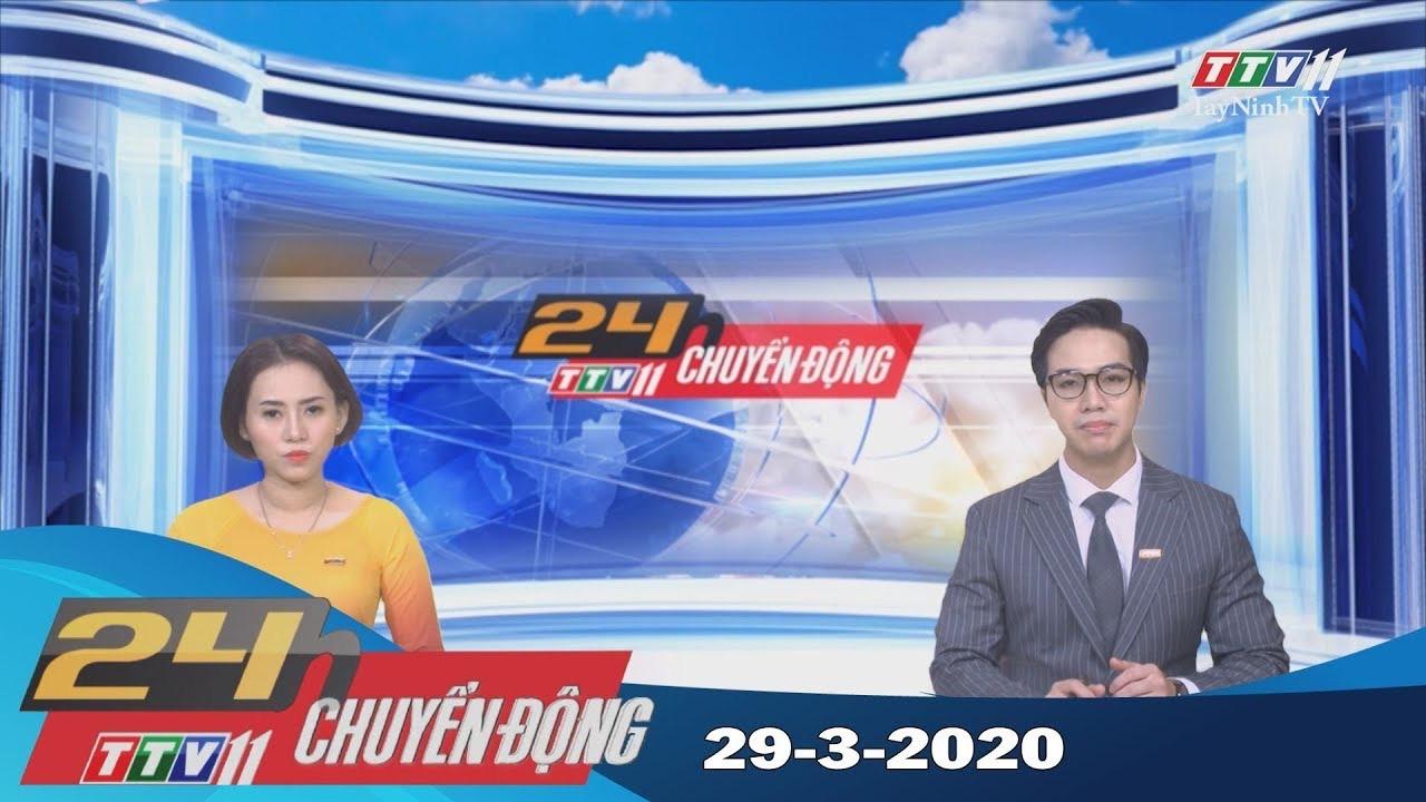 24h Chuyển động 29-3-2020 | Tin tức hôm nay | TayNinhTV