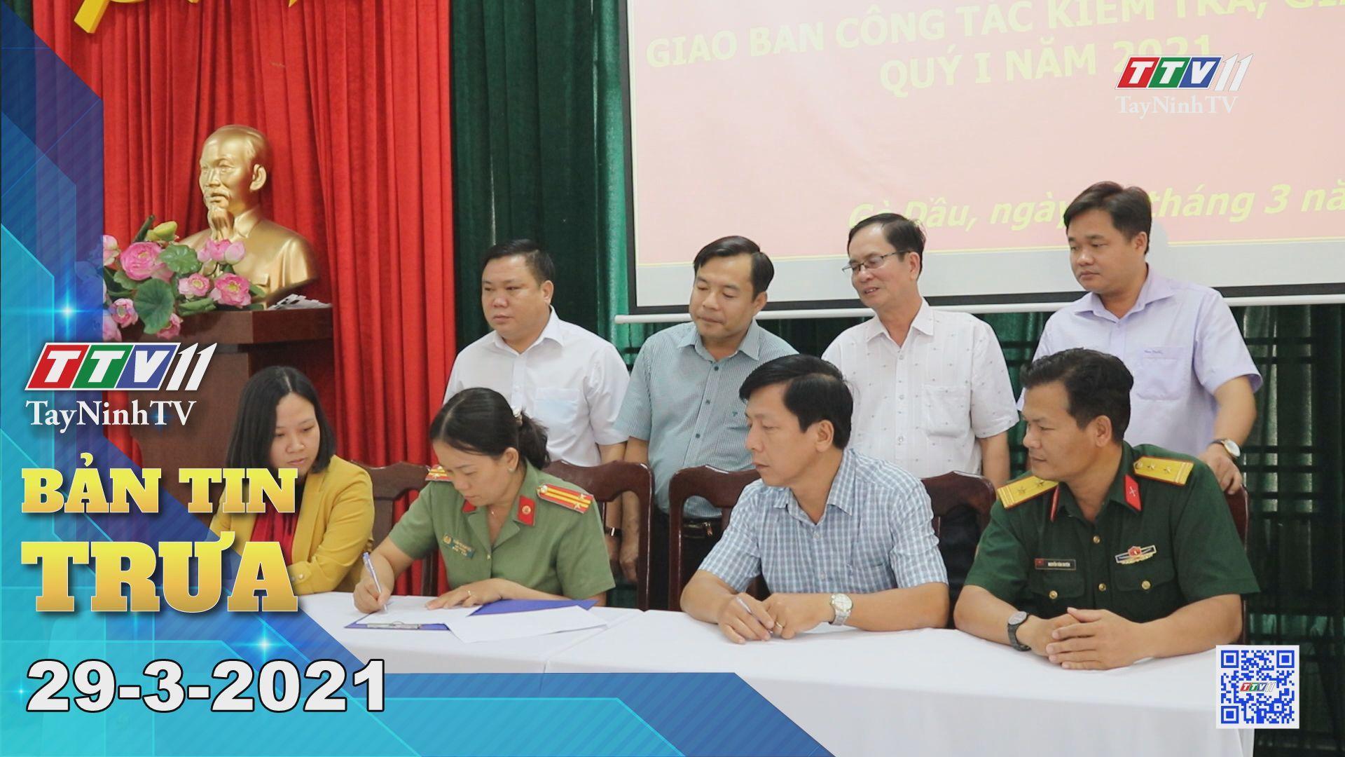 Bản tin trưa 29-3-2021 | Tin tức hôm nay | TayNinhTV