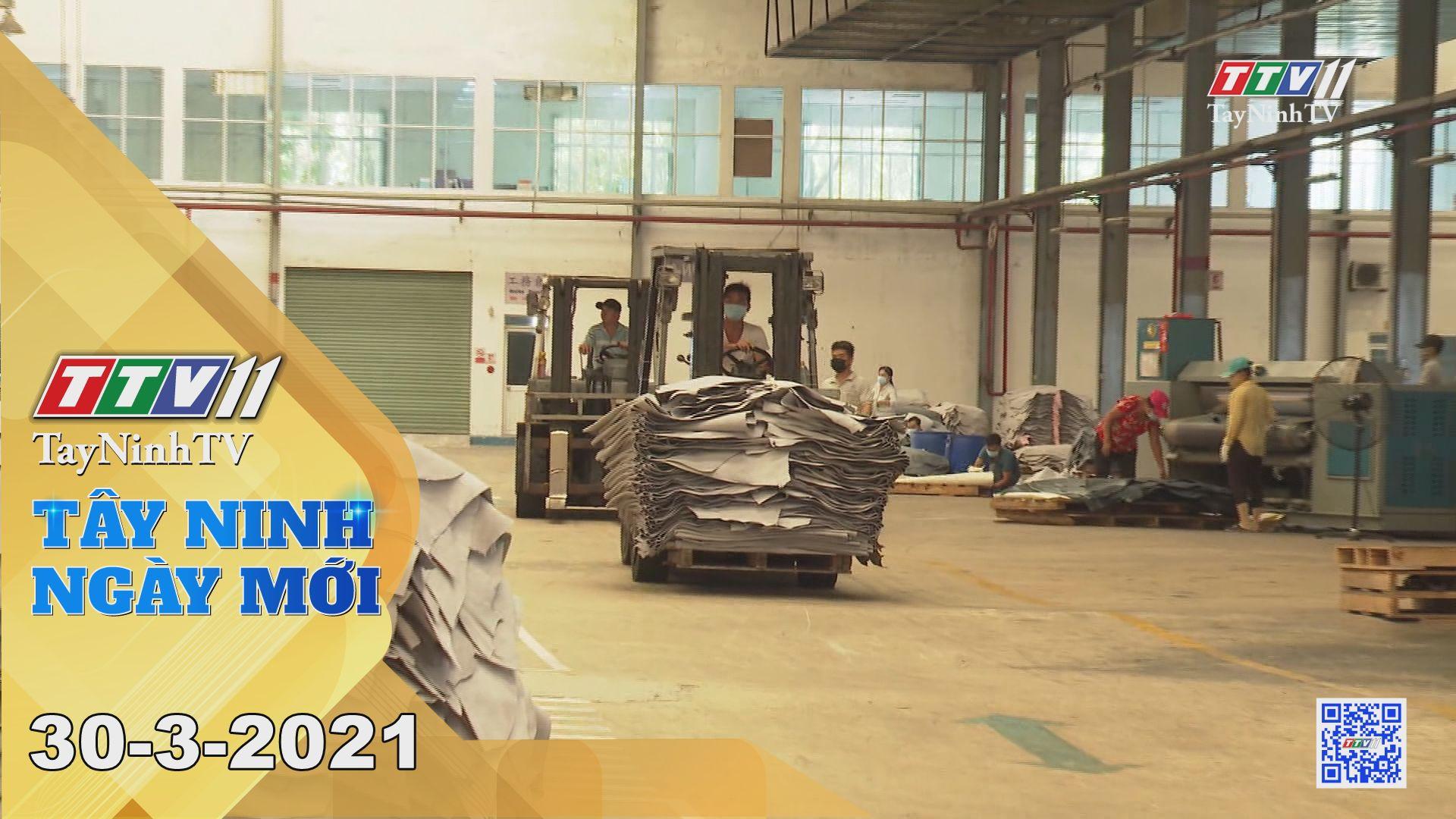 Tây Ninh Ngày Mới 30-3-2021 | Tin tức hôm nay | TayNinhTV