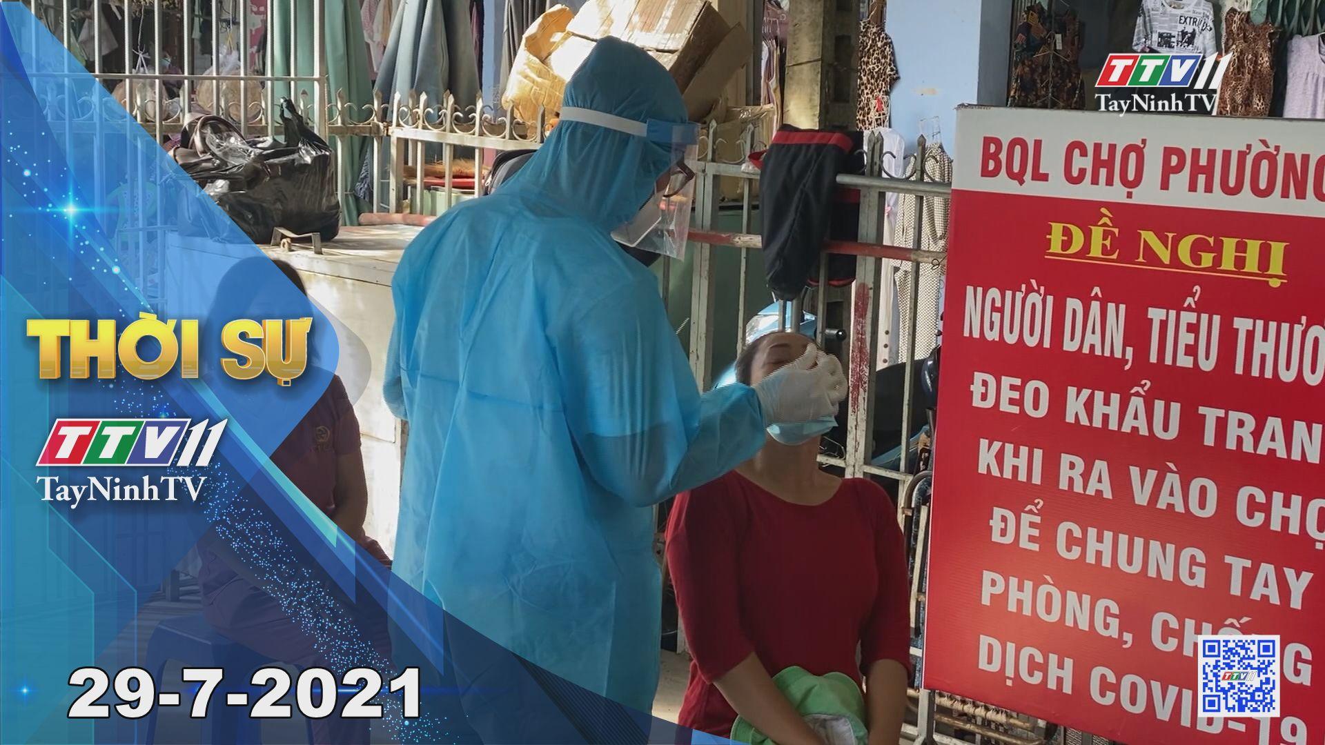 Thời sự Tây Ninh 29-7-2021 | Tin tức hôm nay | TayNinhTV