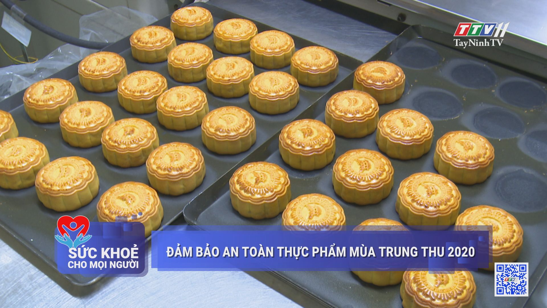 Đảm bảo an toàn thực phẩm mùa Trung thu 2020 | SỨC KHỎE CHO MỌI NGƯỜI | TayNinhTV