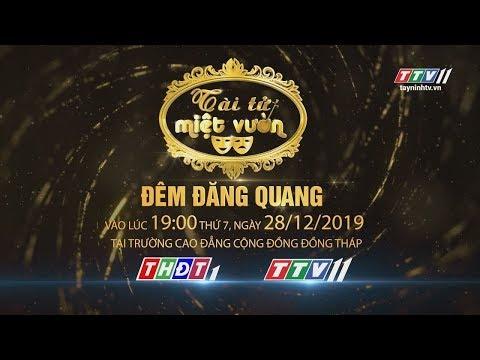 Truyền hình trực tiếp ĐÊM CHUNG KẾT GAME SHOW TÀI TỬ MIỆT VƯỜN MÙA II 2019 | TayNinhTV hợp tác THĐT